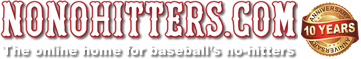 Baseball no-hitters at NoNoHitters.com