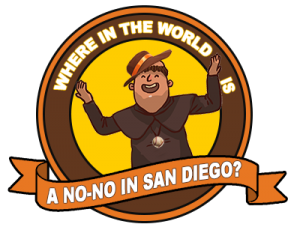 Where in the world is a no-no in San Diego